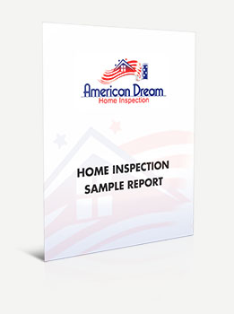 American Dream Home Inspection in the OC Sample Home Inspection report